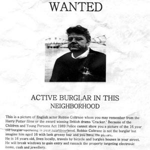 Police say the juvenile thief is a lookalike for Robbie Coltrane