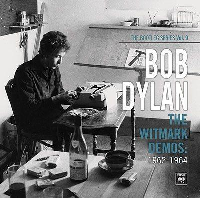 Bob Dylan, 'The Bootleg Series Vol. 9: The Witmark Demos'