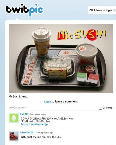 This Twitpic of McSushi sparked online rumors Wednesday that McDonald's was entering the sushi market. Their official Twitter feed said they have no plans to bring McSushi to the US.