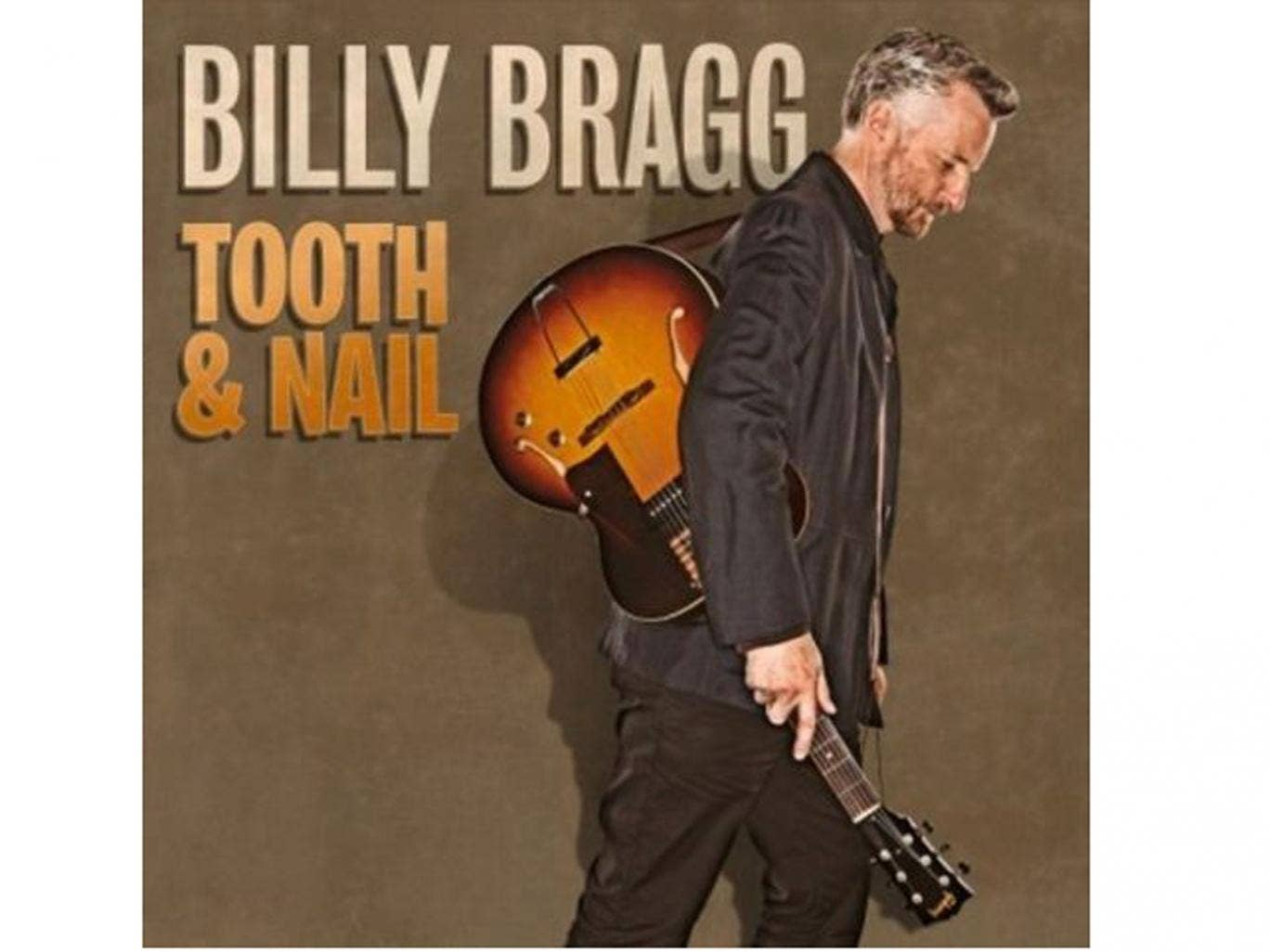 Billy Bragg, Tooth & Nail (Cooking Vinyl)