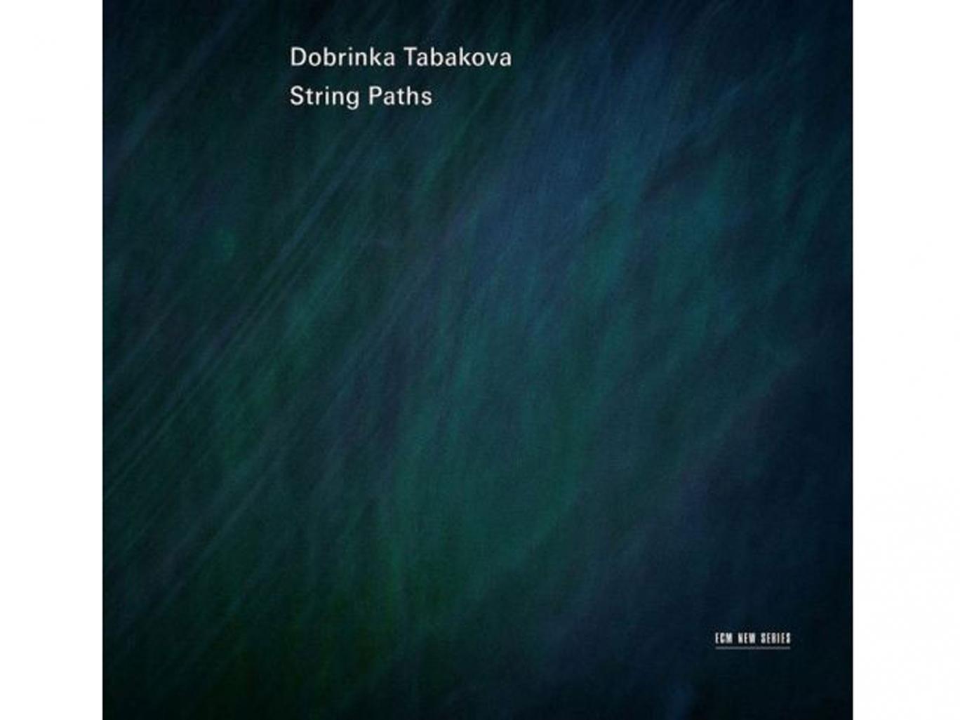 Dobrinka Tabakova, String Paths (ECM New Series)