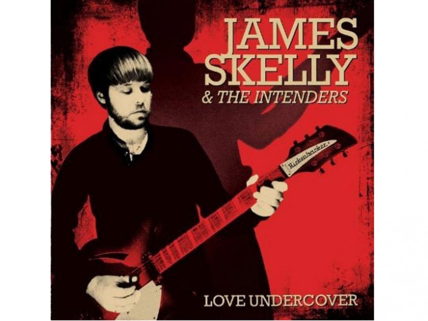 James Skelly & The Intenders, Love Undercover (Skeleton Key/Cooking Vinyl)