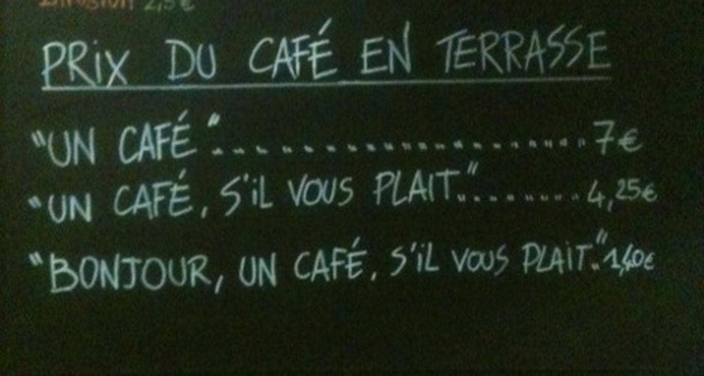 A cafe in France has started charging extra to customers who forget their manners