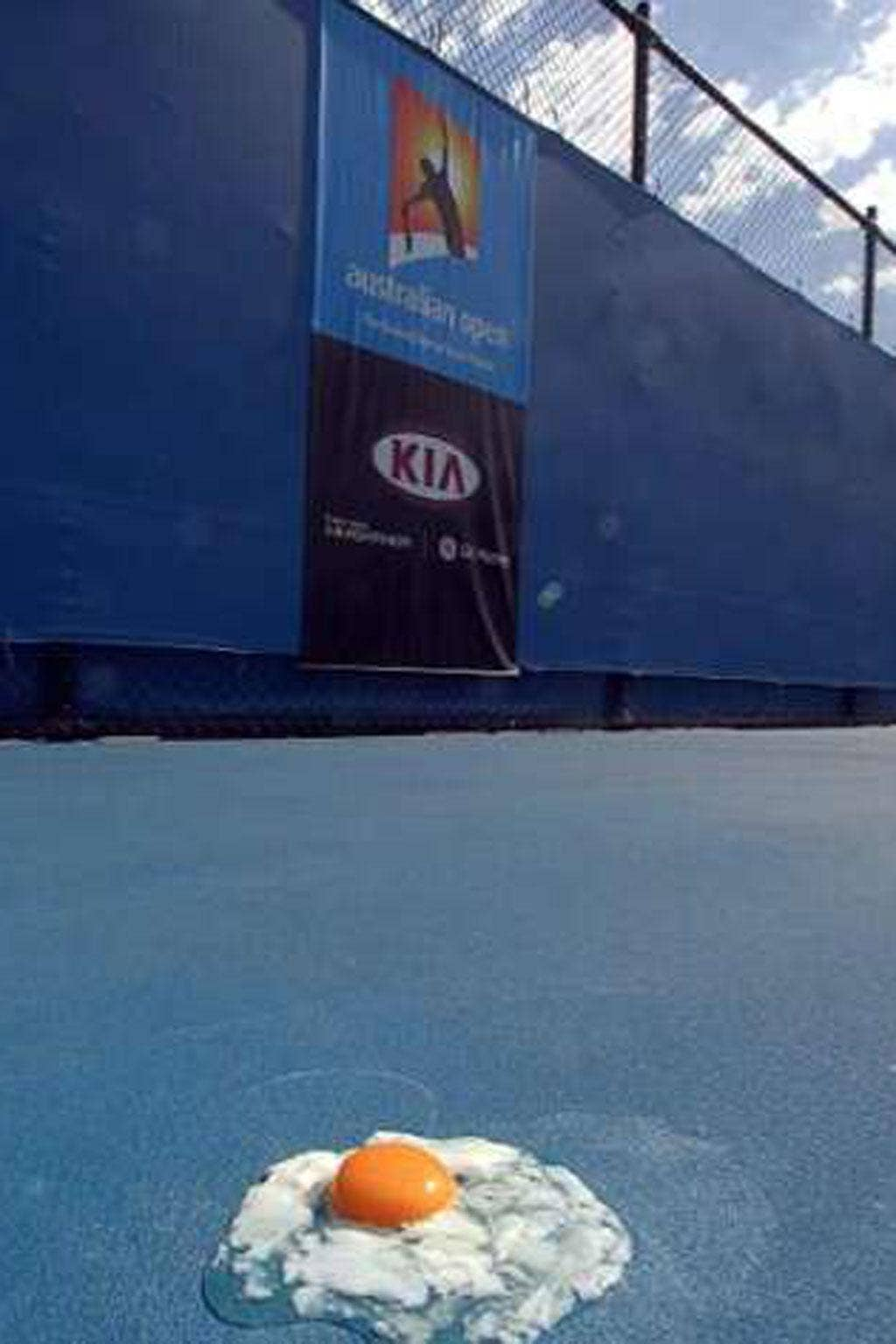 The courts at the Australian Open are so hot that you can boil an egg on the surface.