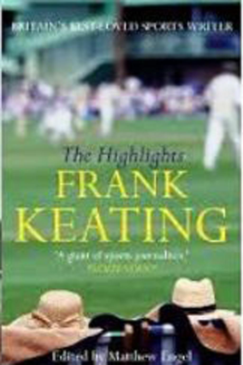 Frank Keating – The Highlights edited by Matthew Engel