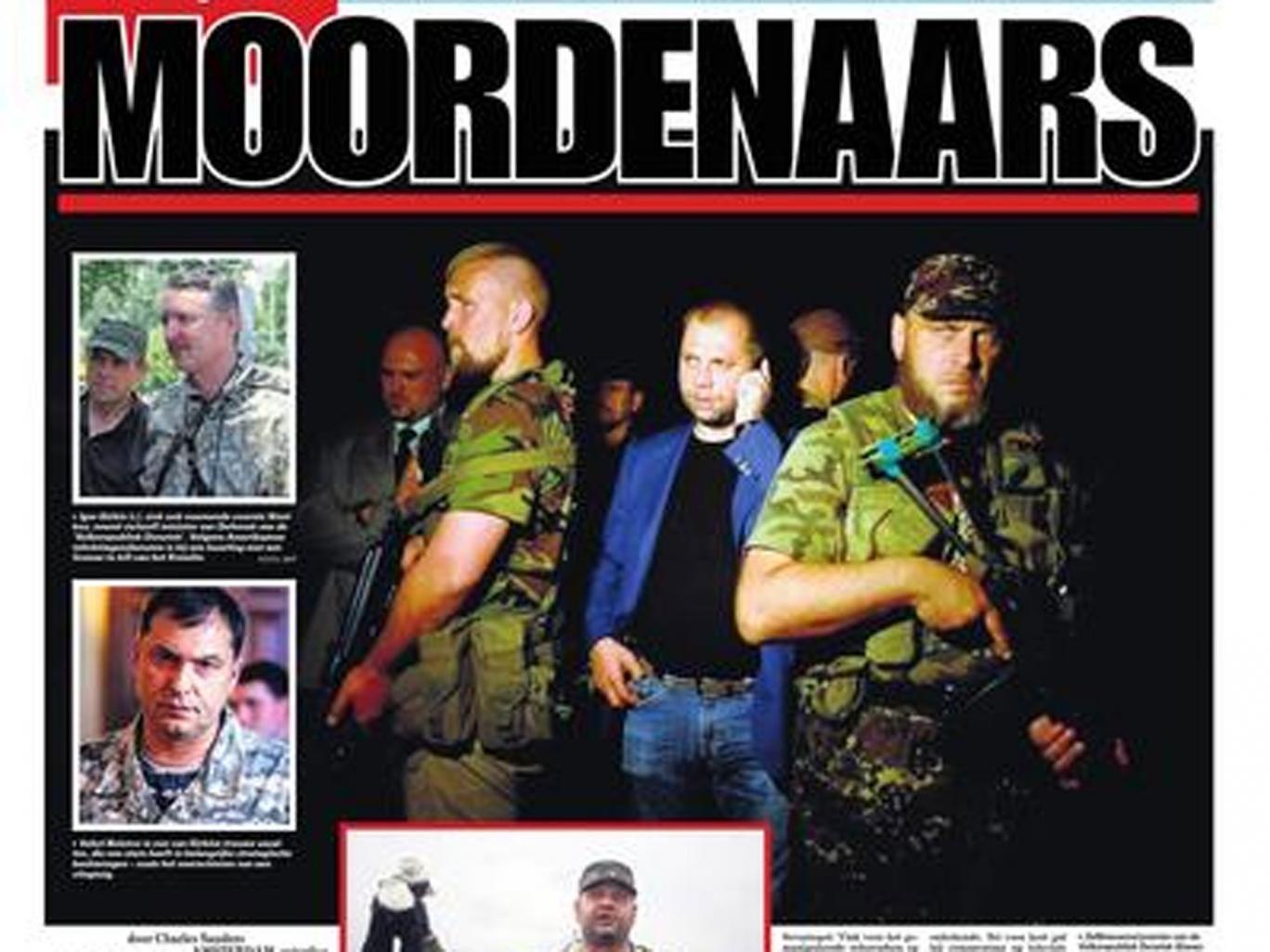 De Telegraaf - the biggest Dutch paper in terms of circulation - described the Ukrainian separatists as 'murderers'