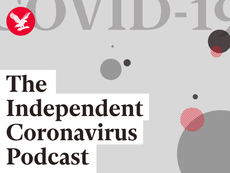 Listen to the latest episode of The Independent Coronavirus Podcast