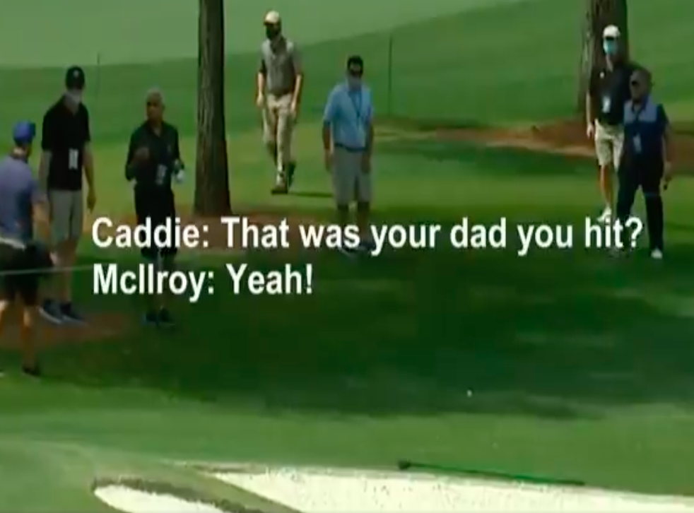 Rory McIlroy struck his father on the leg at Augusta