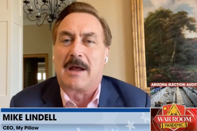 Mike Lindell, CEO of MyPillow, in an appearance on Steve Bannon's podcast 'War Room' on 8 May 2021