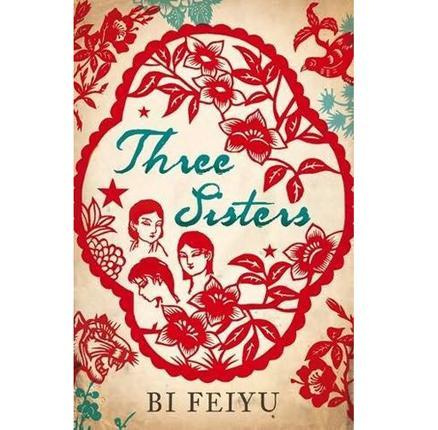 Three Sisters, By Bi Feiyu, trans. Howard Goldblatt ...