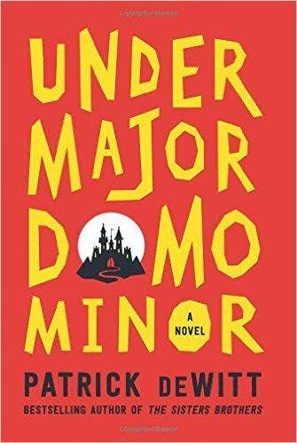 Under-Majordomo-Minor-Patrick-deWitt.jpg