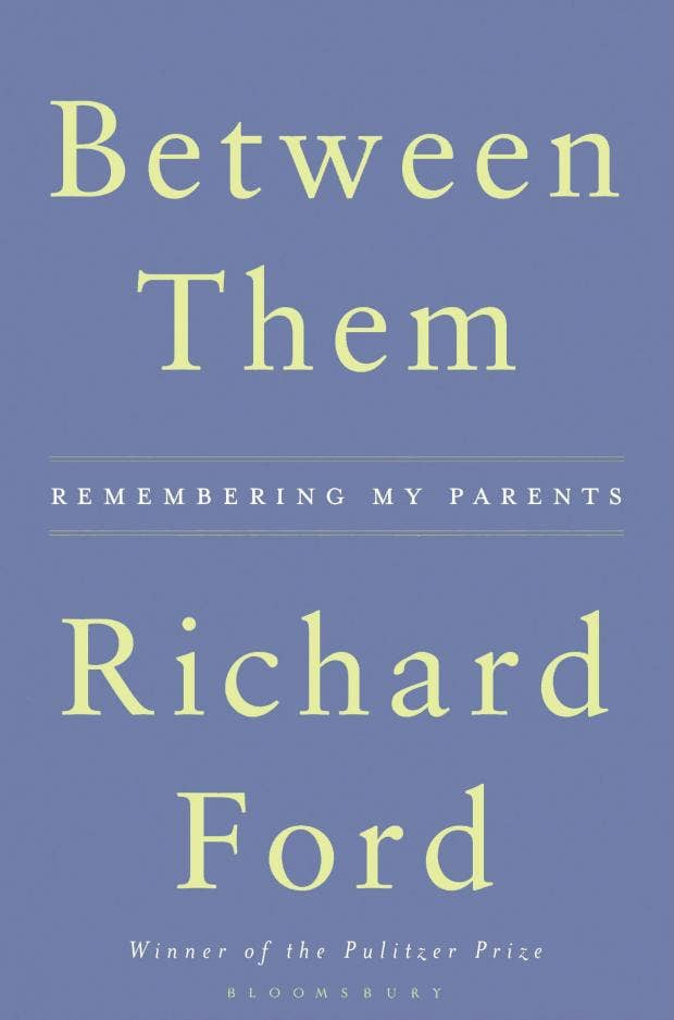 Image result for Between Them: Remembering My Parents by Richard Ford