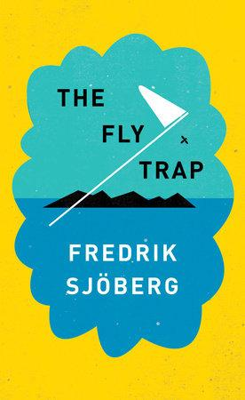 Fredrik Sjöberg's warm, witty and wise The Fly Trap.jpg