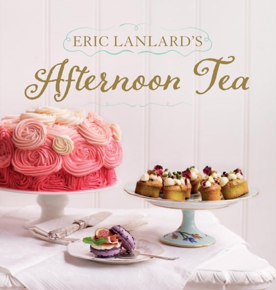 Cookbook Confidential: Eric Lanlard's Afternoon Tea and gluten-free ...