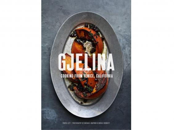 10 best restaurant cookbooks the independent if you ever find yourself on highway one in america take a pit stop at venice beach and pay gjelina a visit its a great restaurant forumfinder Image collections