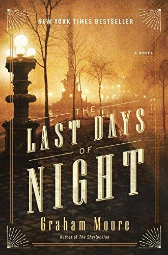 historical-mystery-the-last-days-of-night-by-graham-moore.jpg