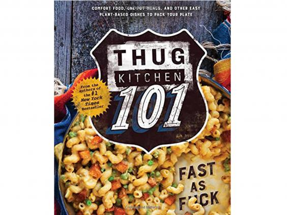 Thug Kitchen 101: Fast as F*ck by Thug Kitchen: £20.82, Rodale