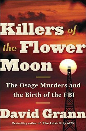 killers-of-the-flower-moon-the-osage-murders-and-the-birth-of-the-fbi-by-david-grann.jpg