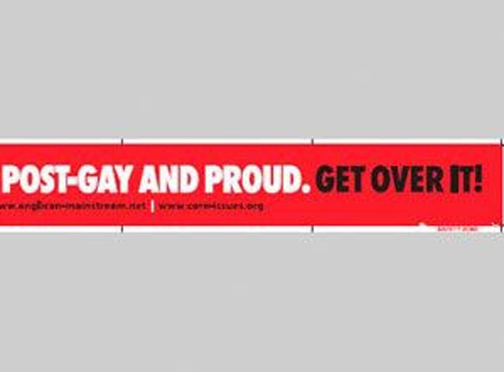 """The adverts were meant to begin running next week and mimicked a recent campaign by the gay-rights group Stonewall which used the strapline """"Some people are gay, get over it!""""."""