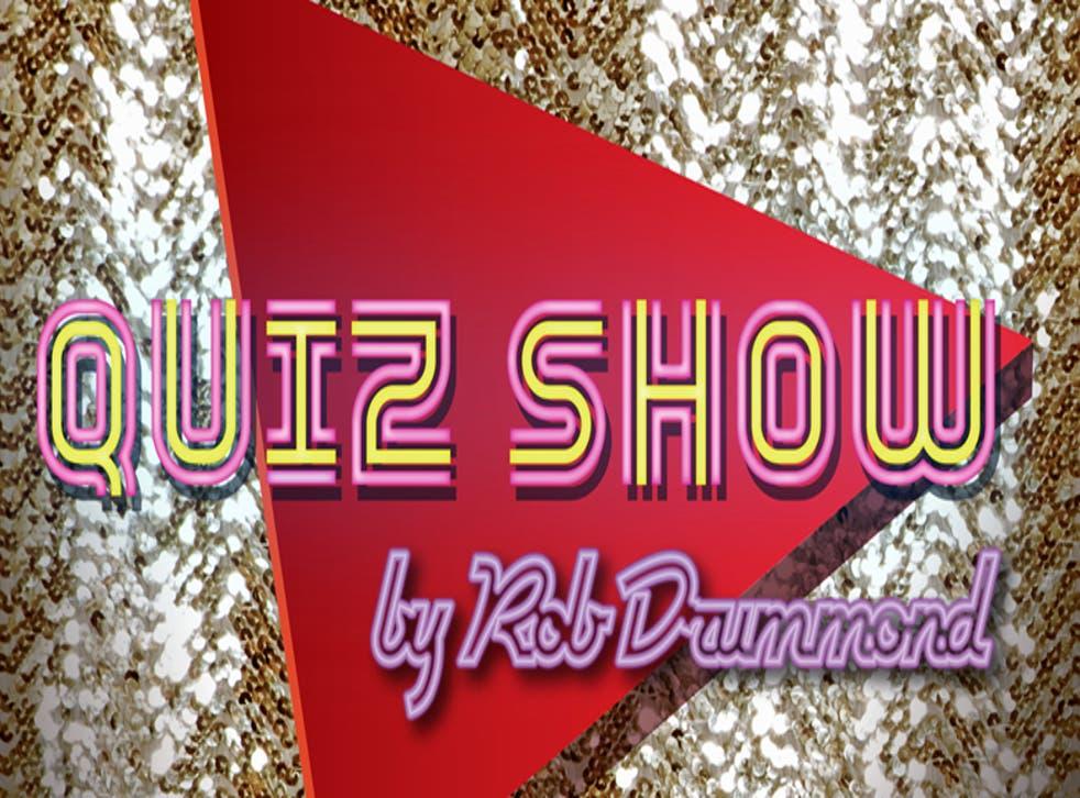 Quiz Show by Rob Drummond