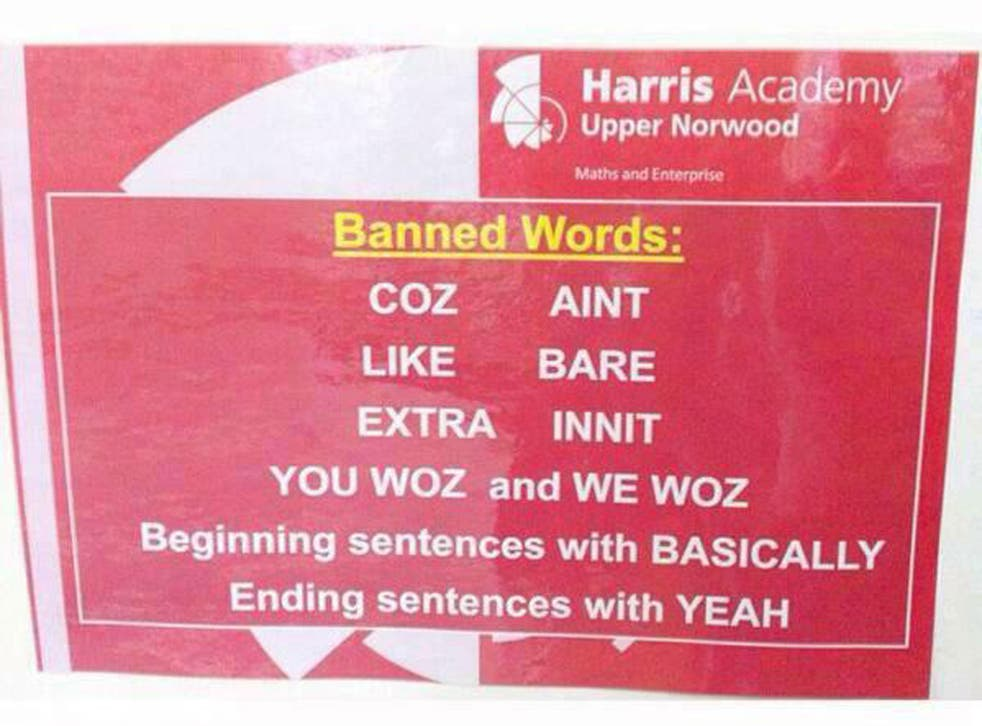 Harris Academy in South London have banned the use of certain slang in an effort to improve standards of English