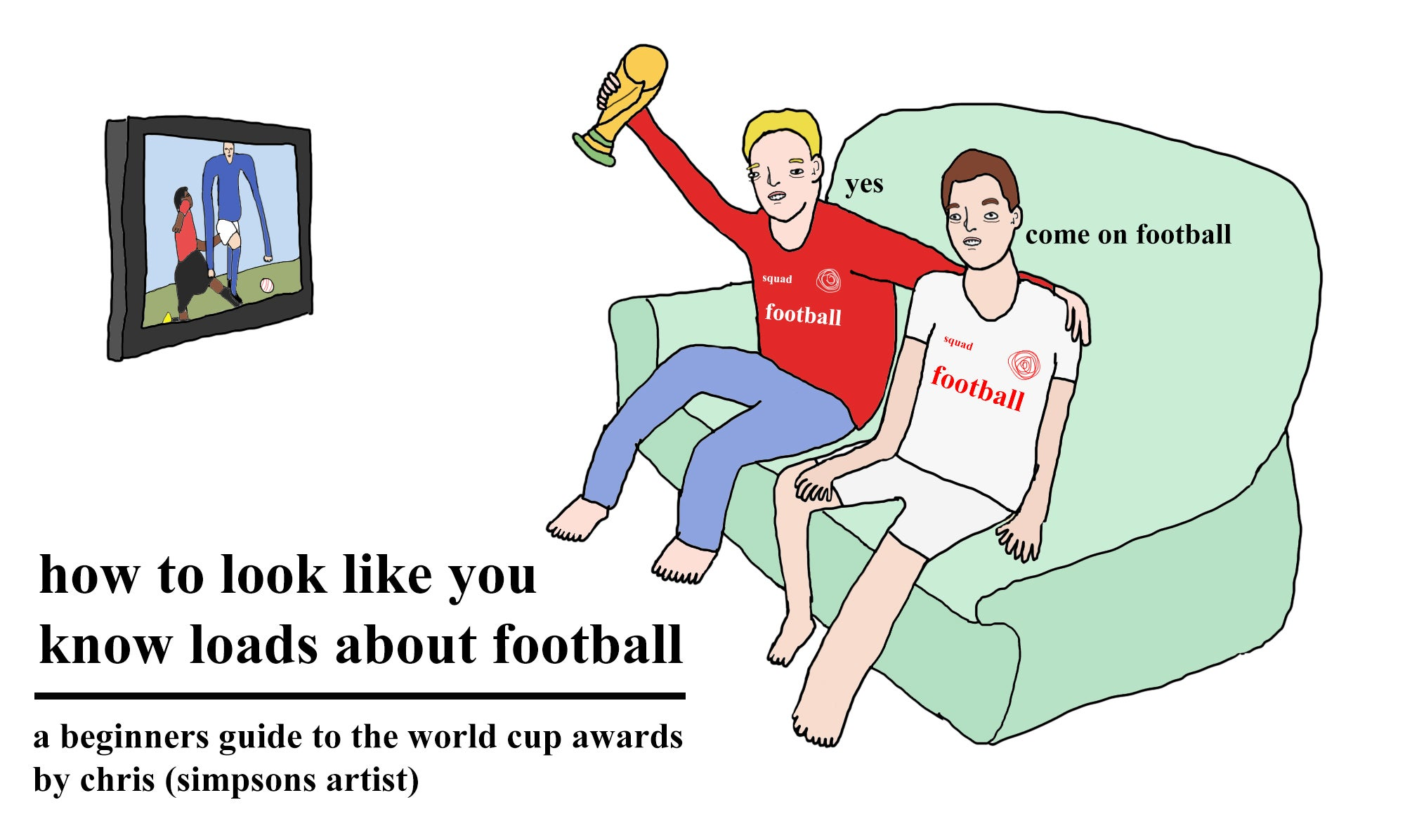 How to look like you know loads about football: A beginner's guide to