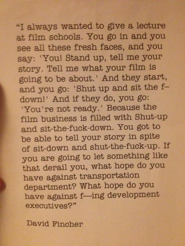 David Fincher's advice to young filmmakers is good for life in general