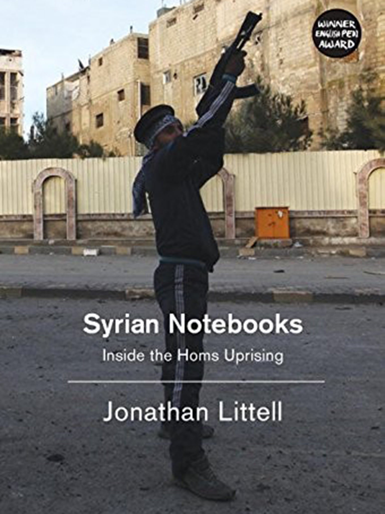 f90d1e4a85 Syrian Notebooks: Inside the Homs Uprising by Jonathan Littell ...