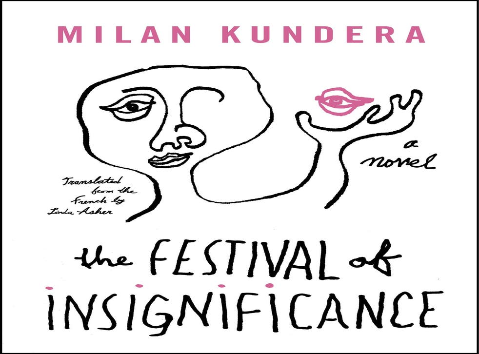 Milan Kundera's 'The Festival of Insignificance'