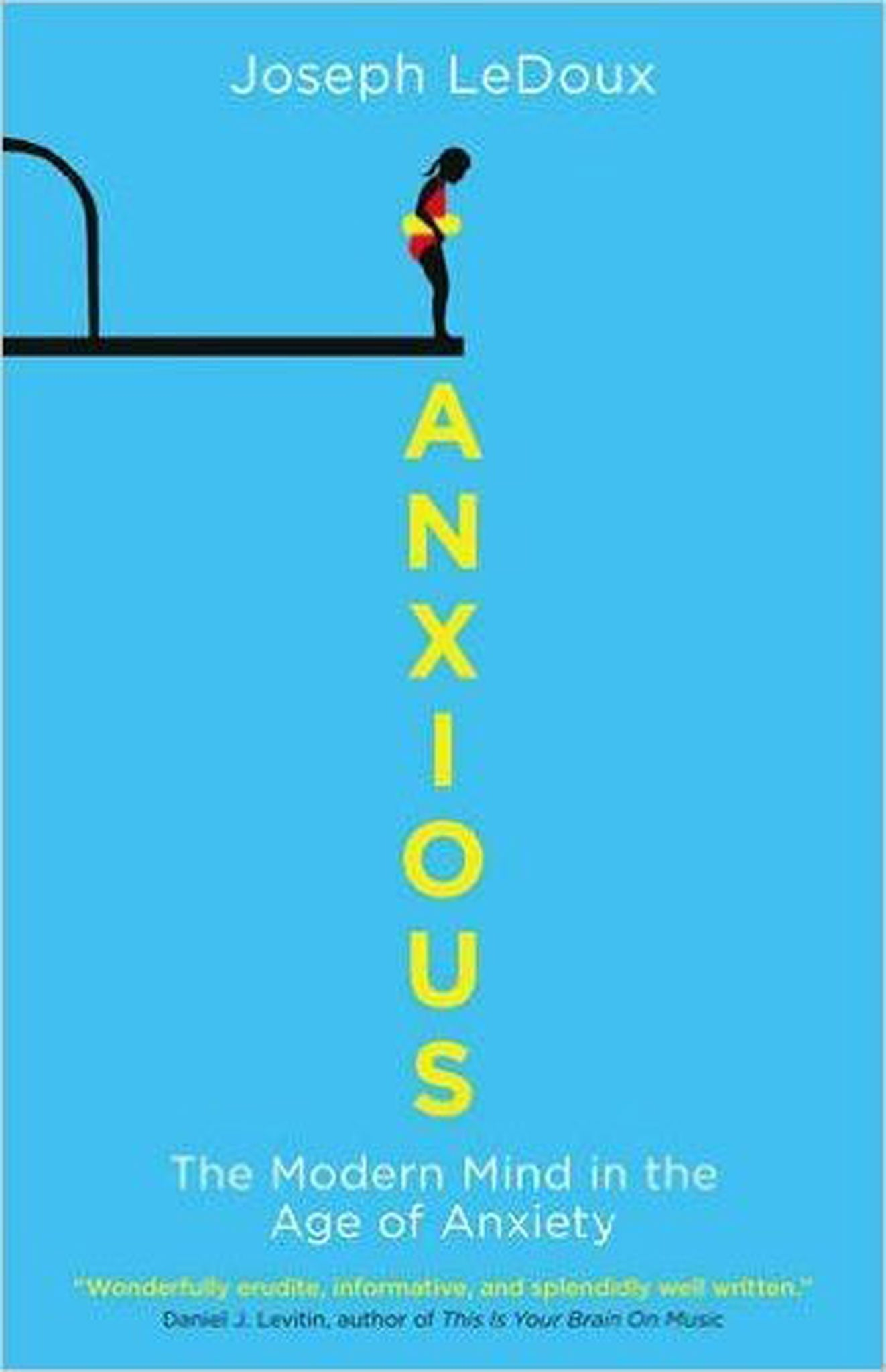 Anxious: The Modern Mind in the Age of Anxiety by Joseph E LeDoux, book review