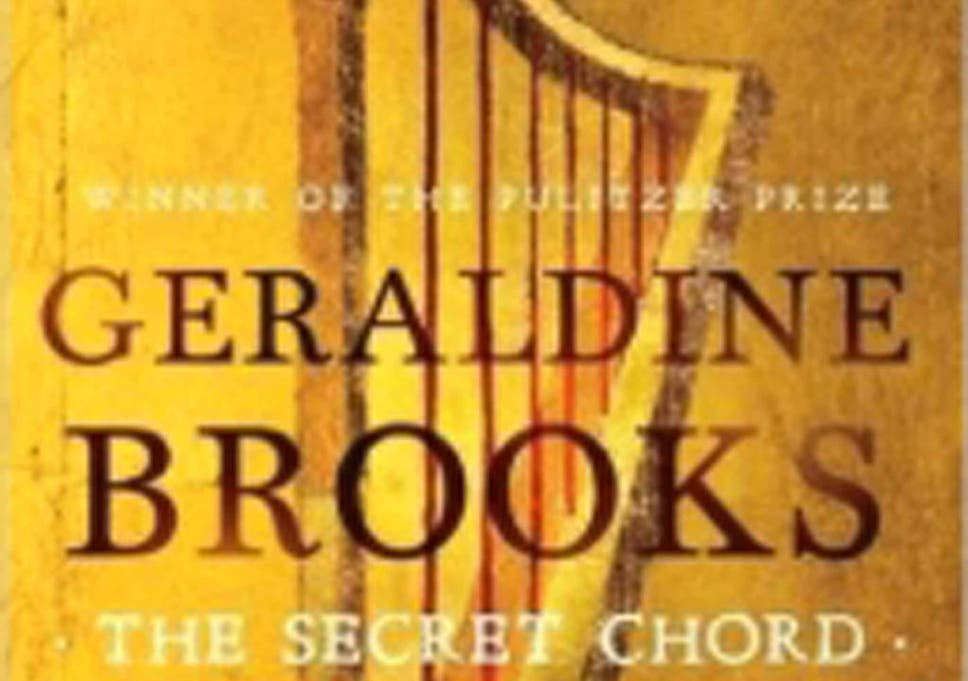 The Secret Chord By Geraldine Brooks Book Review This David Is