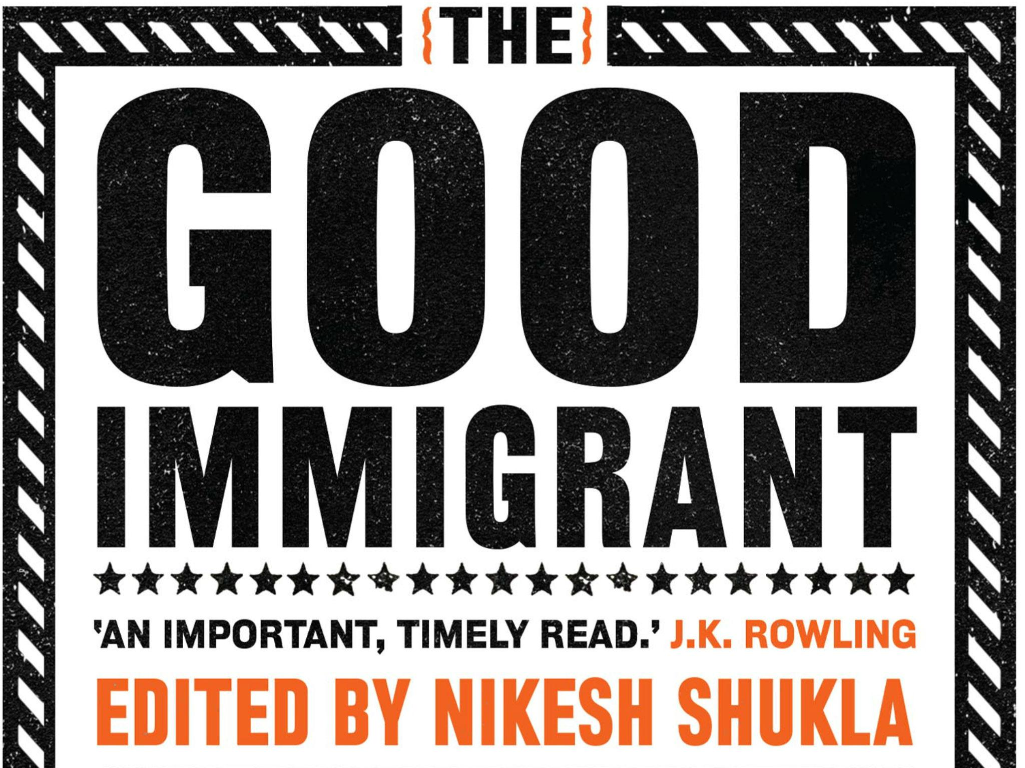the good immigrant edited by nikesh shukla review i d push a the good immigrant edited by nikesh shukla review i d push a copy of this through the letter box of every front door in britain the
