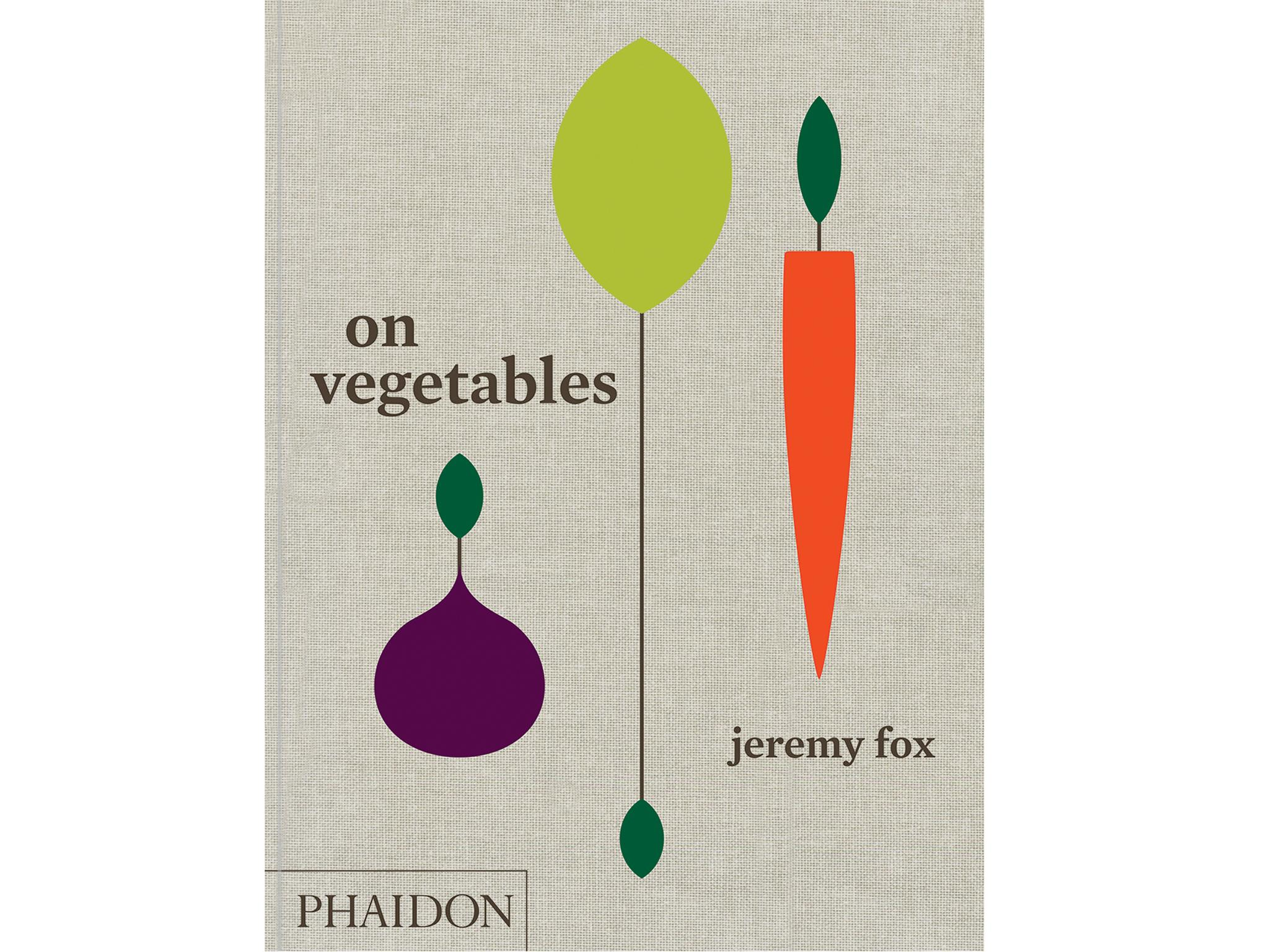 14 best vegetarian cookbooks the independent on vegetables by jeremy fox 2995 phaidon solutioingenieria Choice Image