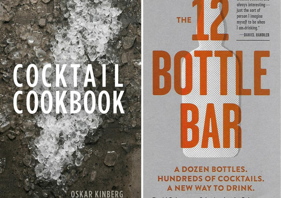 9 best cocktail recipe books the independent
