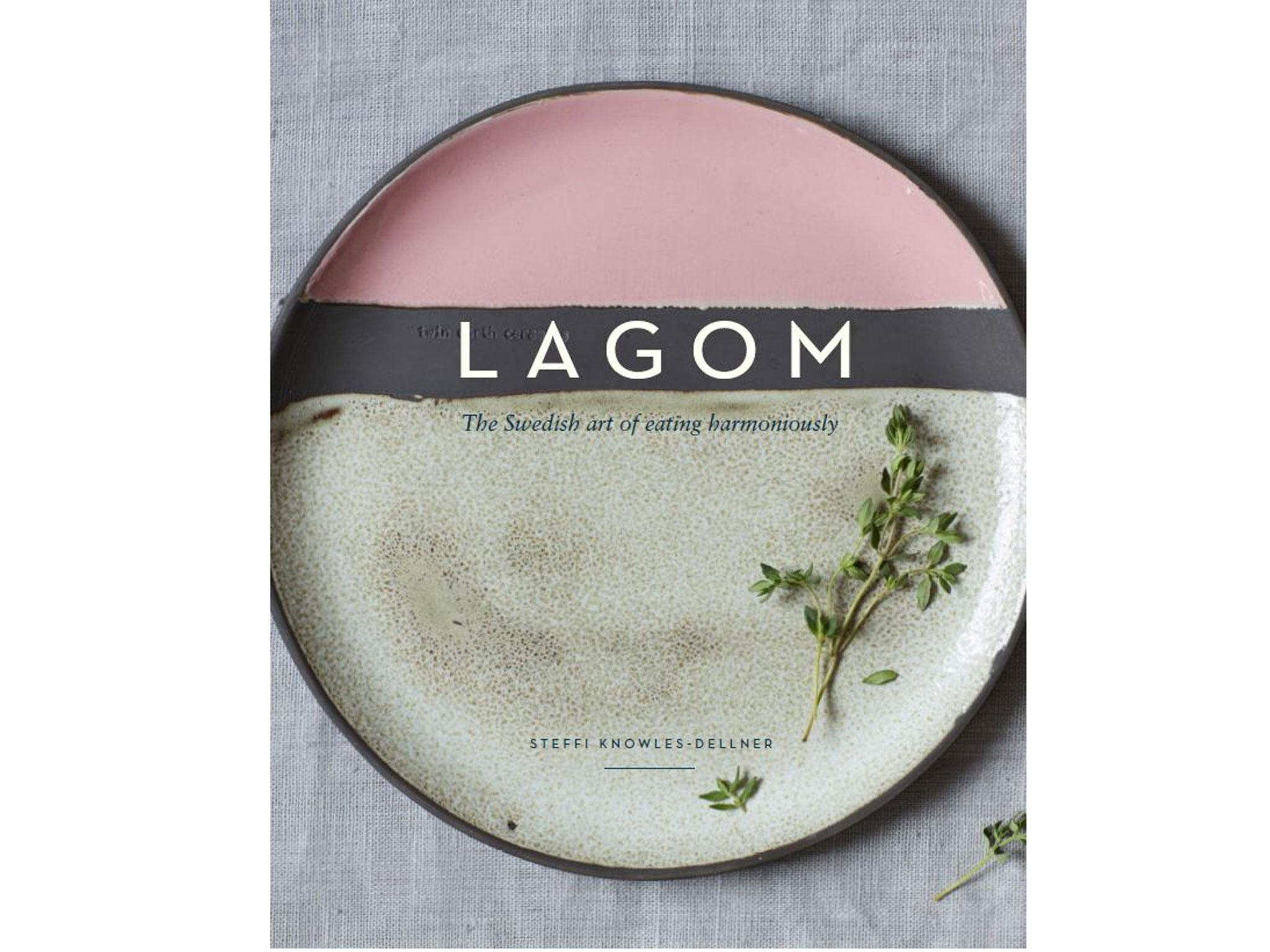 10 best scandinavian cookbooks the independent lagom you can count in alongside those other trendy scandi words hygge and fika is a swedish term loosely translated as just the right amount solutioingenieria Image collections