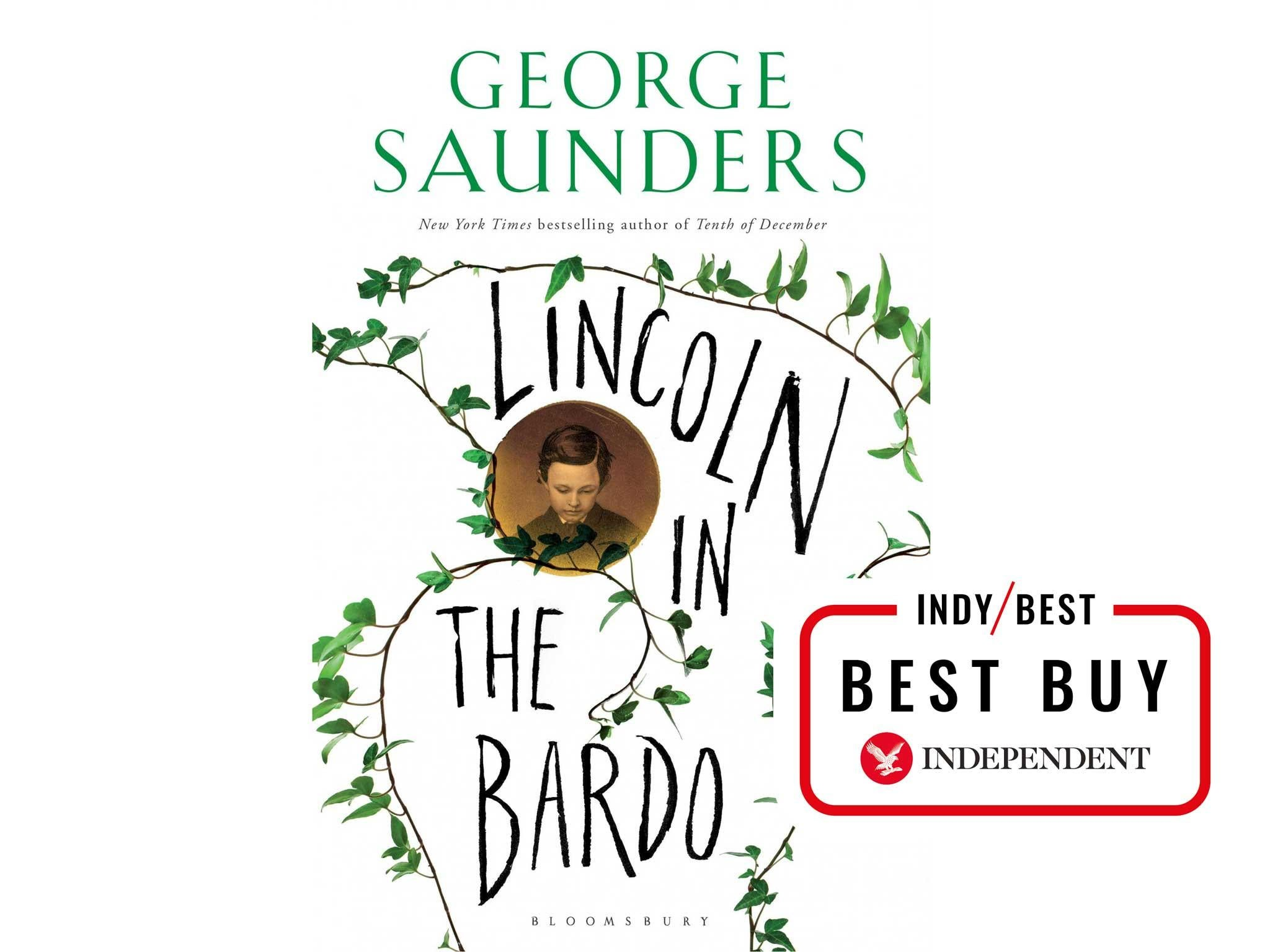 9 best fiction books of 2017 the independent lincoln in the bardo by george saunders 1899 bloomsbury fandeluxe Choice Image