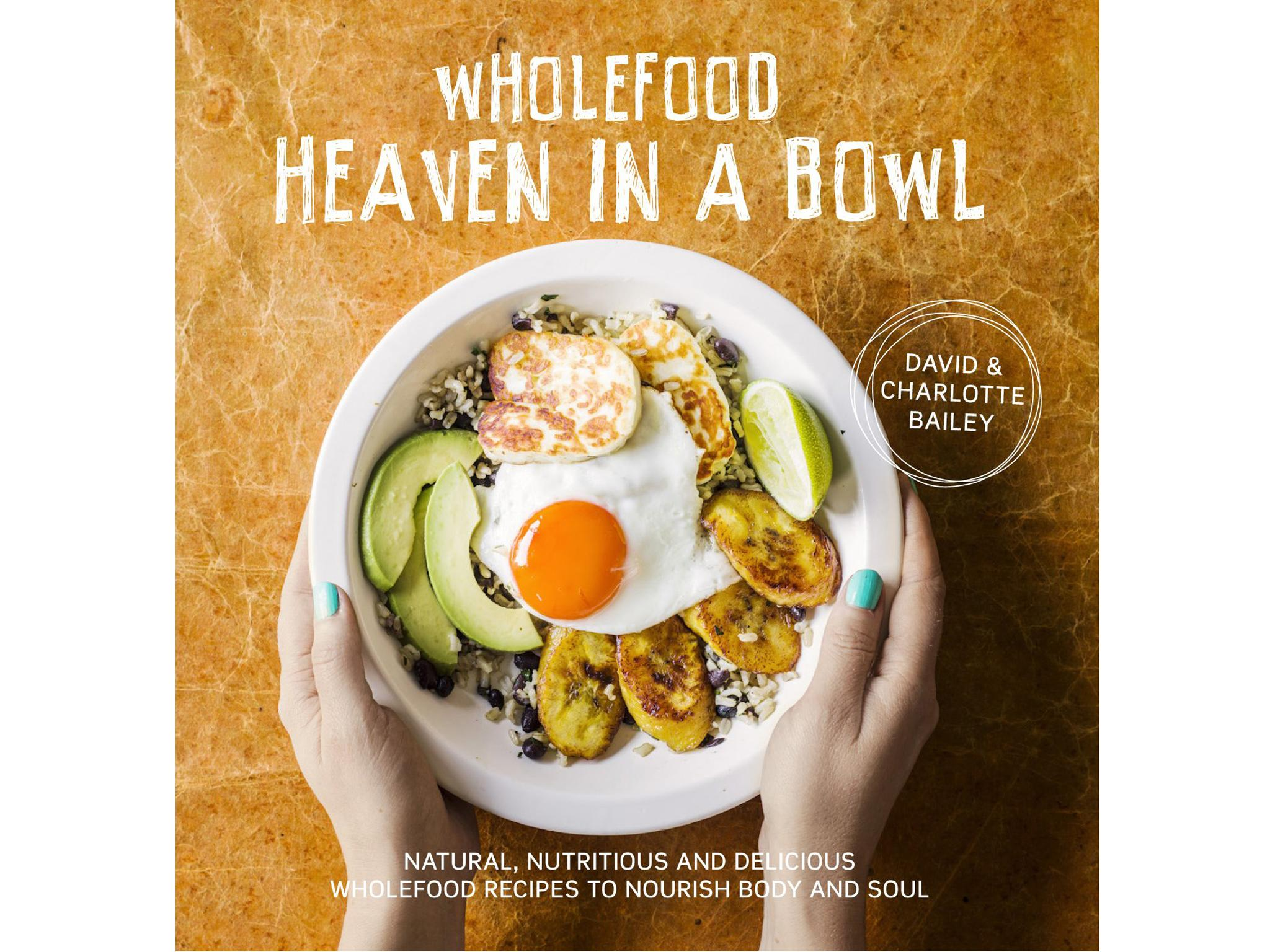 9 best vegan cookbooks the independent wholefood heaven in a bowl by david and charlotte bailey 1699 pavilion books forumfinder Gallery