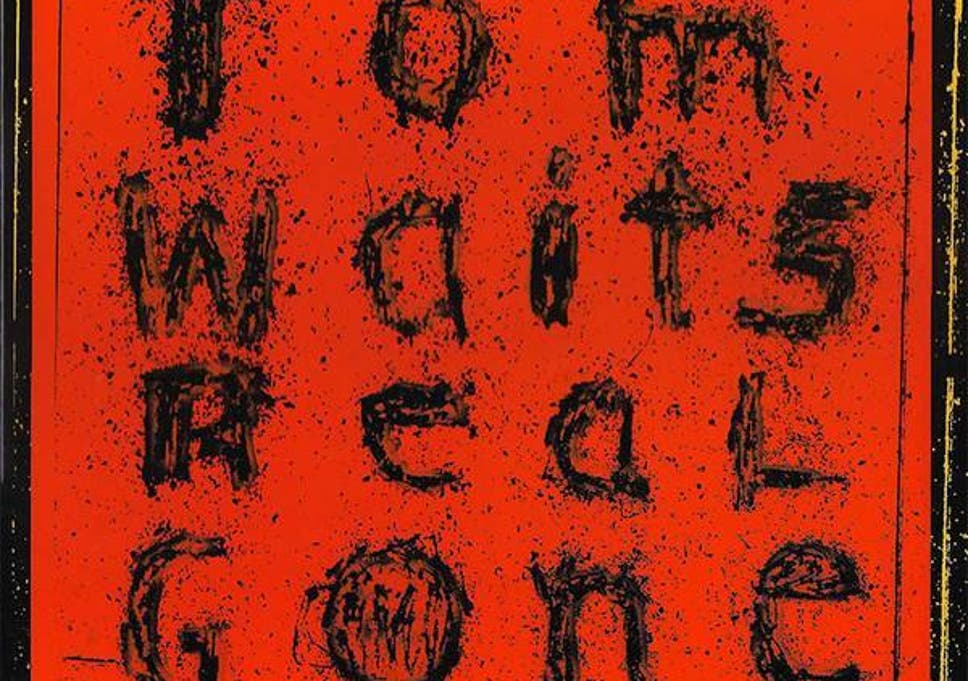 Album Reviews Tom Waits Real Gone Remastered Tom Rogerson With