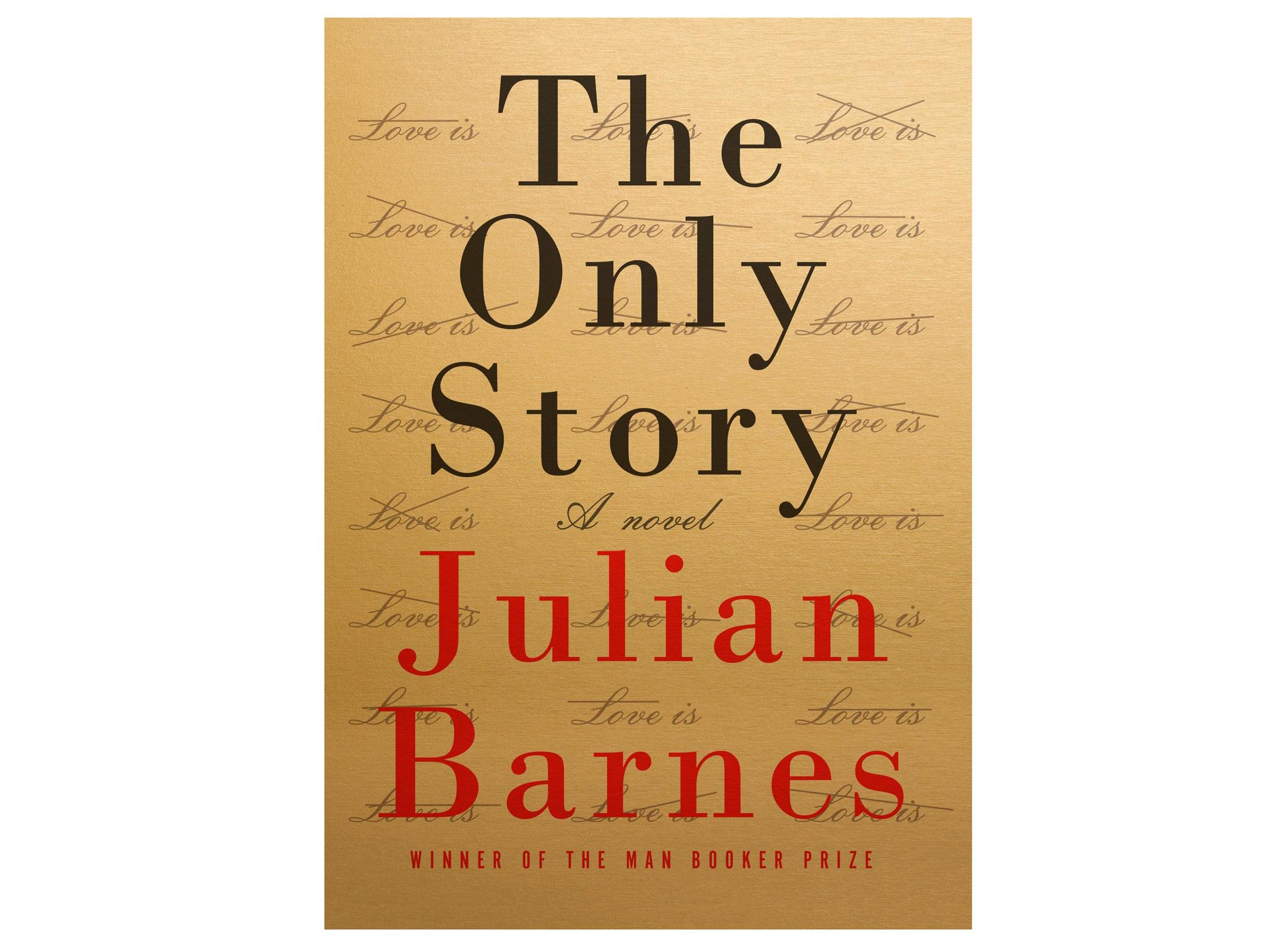 The Only Story by Julian Barnes: £16.99, Jonathan Cape