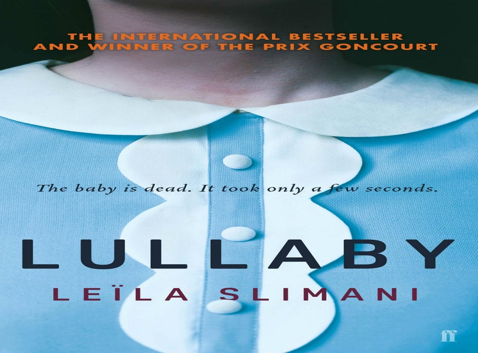 Lullaby By Leila Slimani Book Review A Chilling Horror Filled Read For Sure The Independent The Independent