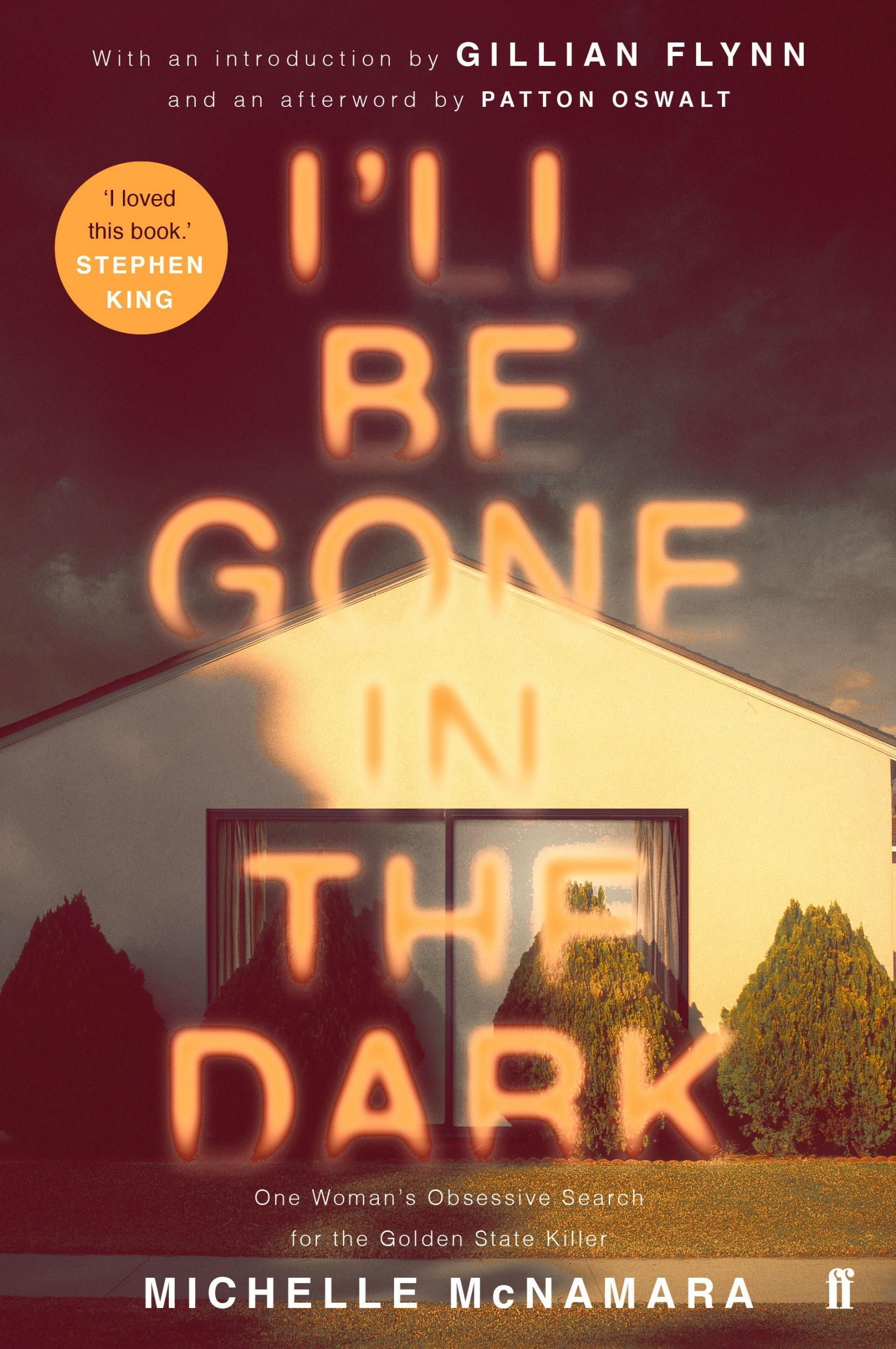 I'll Be Gone in the Dark by Michelle McNamara, book review: A brilliant, shattering work of art