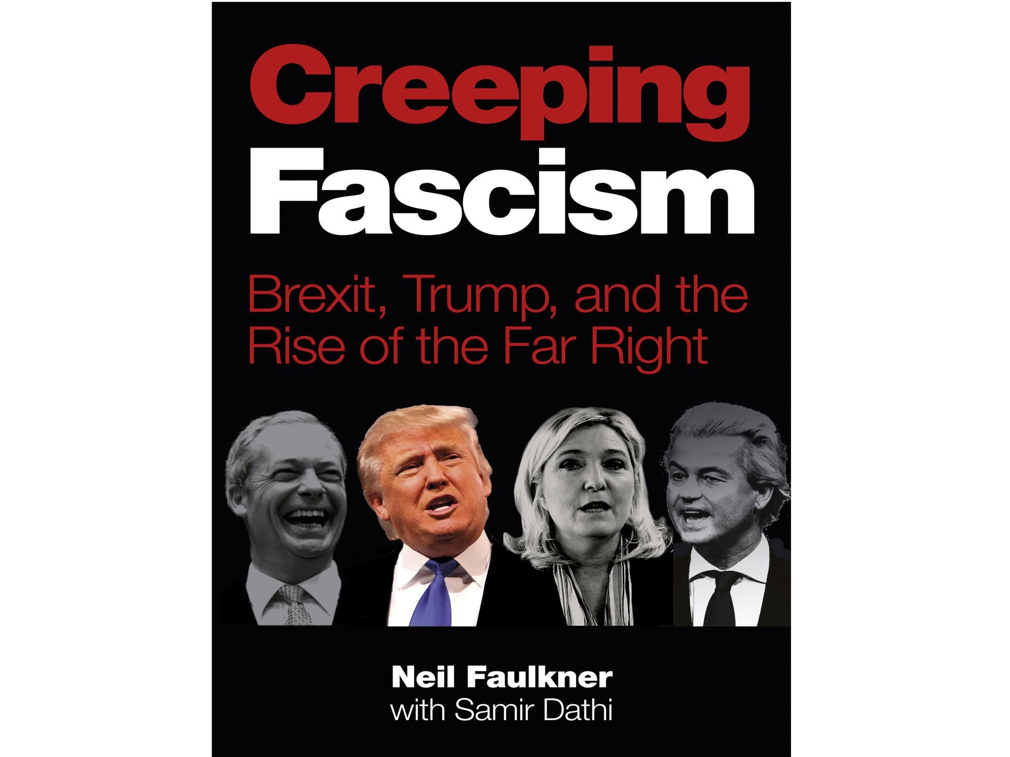 Creeping Fascism: Brexit, Trump and the Rise of the Far Right by Neil  Faulkner: £12, Public Reading Rooms