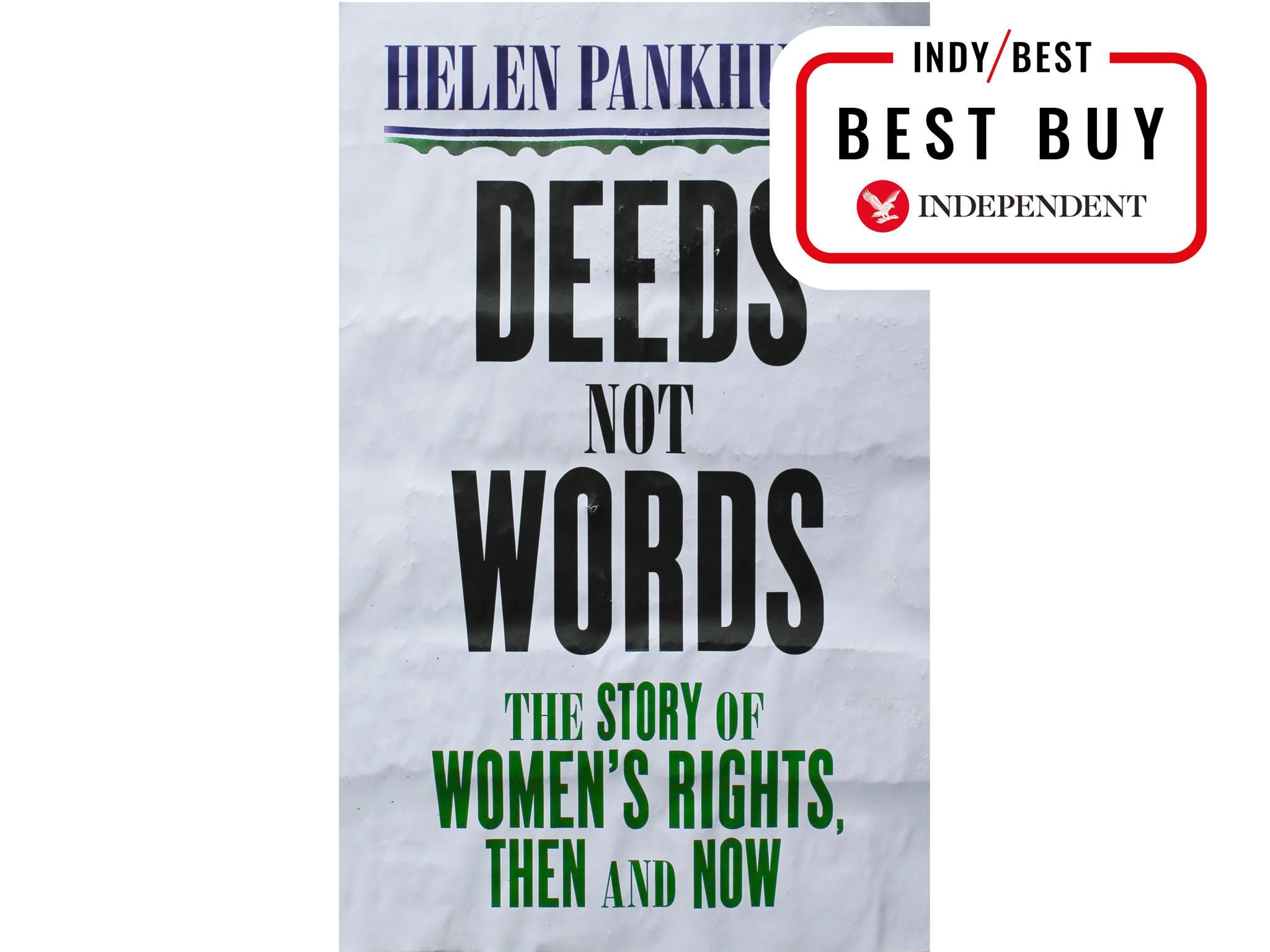 b0f9b93a Deeds Not Words: The Story of Women's Rights, Then And Now by Helen  Pankhurst: £25, Sceptre