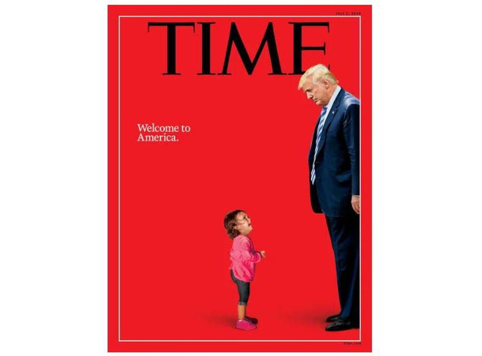 Time Magazine's 2 July 2018 edition cover features Donald Trump and a two-year-old Honduran girl crying as her mother was taken by police for crossing the US-Mexico border illegally.