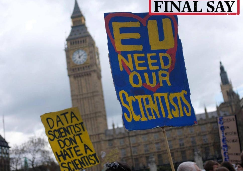 Final Say: Top British scientists back The Independent\'s call for a ...