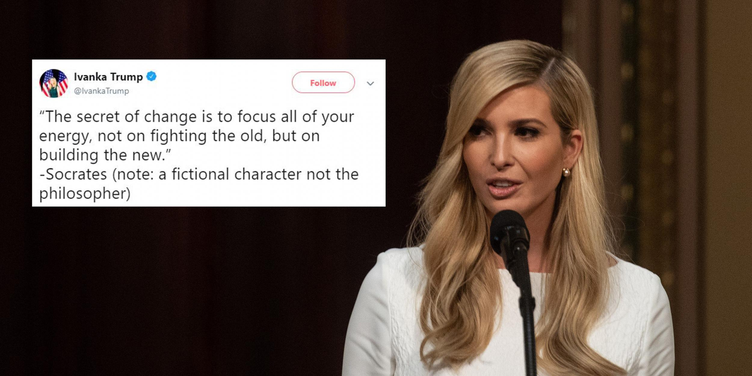 Trump Quotes   Ivanka Trump Tried To Quote Socrates And It Went Horribly Wrong