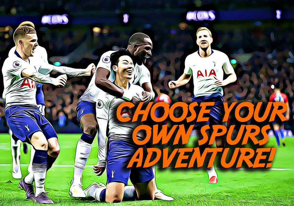 167e5ea5b Tottenham Hotspur  Choose your own Champions League adventure