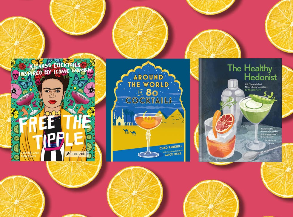 Whether you like yours shaken, stirred, boozy or healthy, the following books have you covered. Bottoms up!