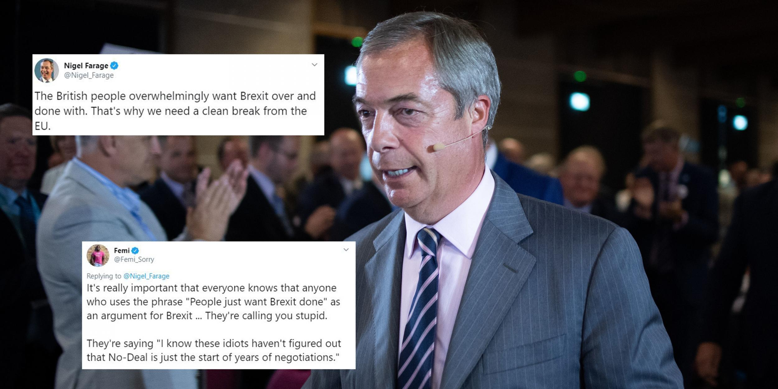 Nigel Farage said that people want a clean Brexit break but there is a huge problem