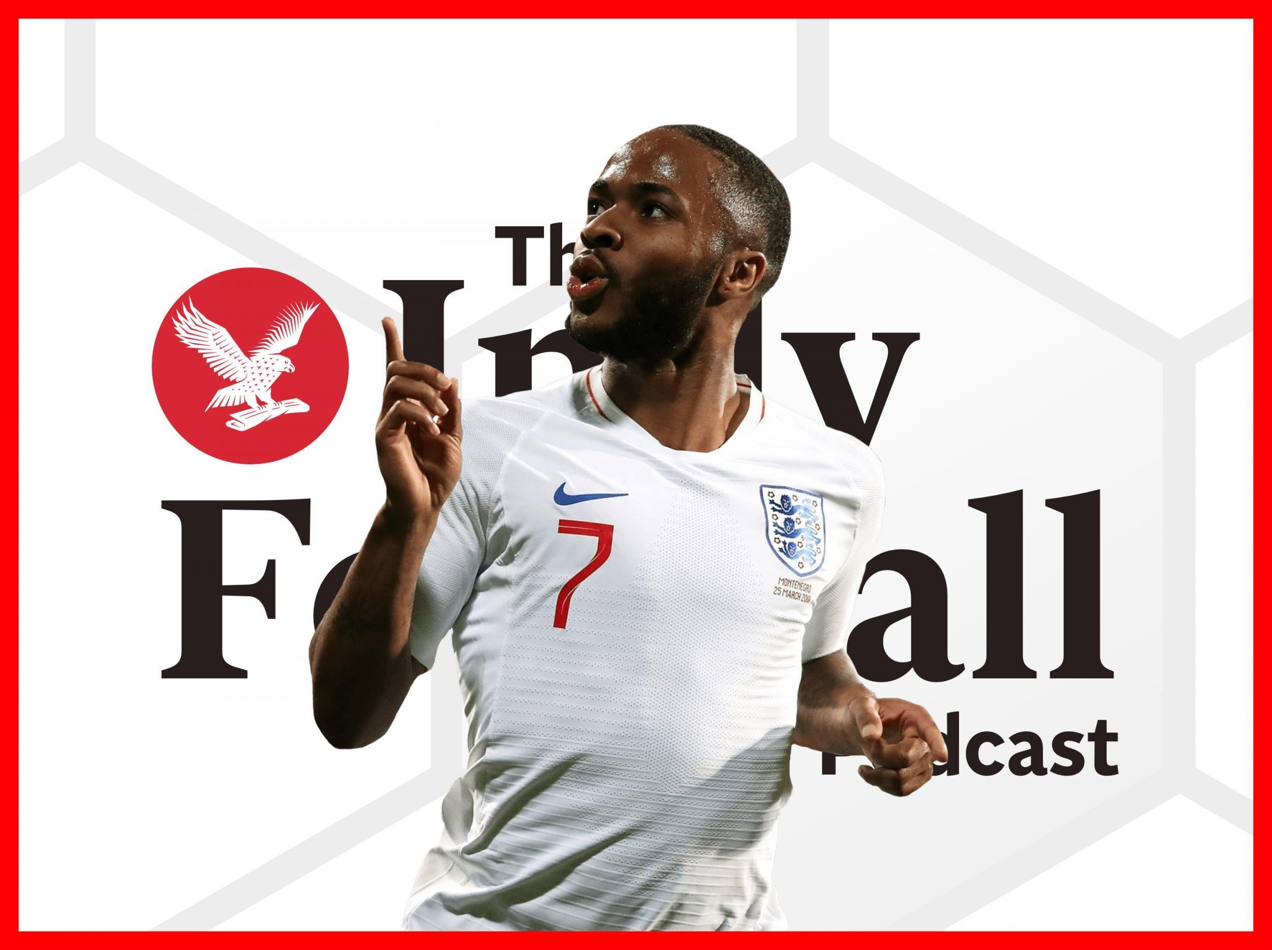 Indy Football Podcast: England, Gareth Southgate and reacting to Raheem Sterling vs Joe Gomez